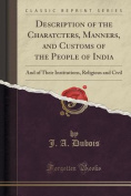 Description of the Charatcters, Manners, and Customs of the People of India