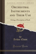 Orchestral Instruments and Their Use