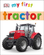 My First Tractor (My First (DK Publishing)) [Board book]