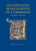 A Catalogue of Western Book Illumination in the Fitzwilliam Museum and the Cambridge Colleges. Part Three