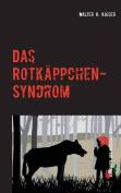Das Rotkappchen-Syndrom