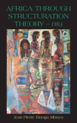 Africa Through Structuration Theory - Ntu