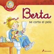 Berta Se Corta El Pelo [Spanish]