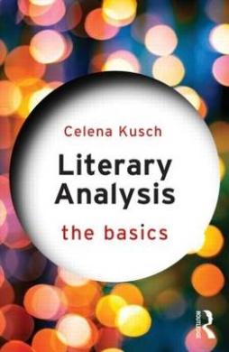 Literary Analysis: The Basics (The Basics)