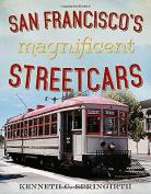 San Francisco's Magnificent Streetcars