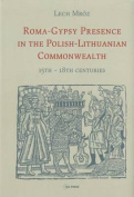 Roma-Gypsy Presence in the Polish-Lithuanian Commonwealth