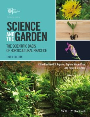 Science and the Garden: The Scientific Basis of Horticultural Practice