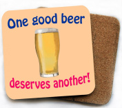 One good beer deserves another coaster