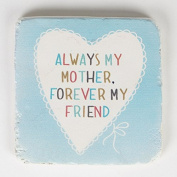 Mum Coaster - Always My Mother Forever My Friend - Single Coaster