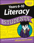 Years 6-10 Literacy for Students Dummies Education Series