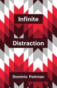 Infinite Distraction (x)