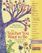 The Teacher You Want to Be