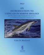 An Introduction To Using GIS In Marine Biology - Supplementary Workbook Seven