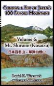 Climbing a Few of Japan's 100 Famous Mountains - Volume 6
