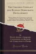 The Chechen Conflict and Russian Democratic Development