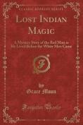 Lost Indian Magic