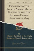 Programme of the Fourth Annual Music Festival of the New Bedford Choral Association, 1895