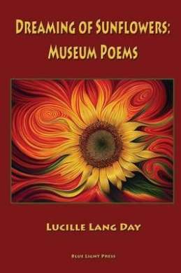 Dreaming of Sunflowers: Museum Poems