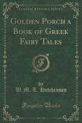 Golden Porch a Book of Greek Fairy Tales