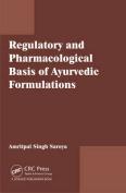 Regulatory and Pharmacological Bases of Ayurvedic Formulations