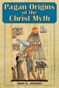 Pagan Origins of the Christ Myth