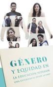 Genero y Equidad En La Educacion Superior [Spanish]