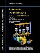 Autodesk Inventor 2016 - Aufbaukurs Konstruktion [GER]