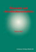Okonomie Und Geschlechterverhaltnis Zu Den Moglichkeiten Und Grenzen Der Einbindung Des Geschlechterverhaltnisses in Die Okonomische Theorie  [GER]