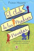 El Club de Las Madres Novatas [Spanish]