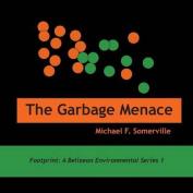 The Garbage Menace