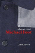 A Private Life of Michael Foot