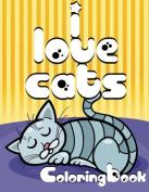 I Love Cats Colouring Book (Super Fun Colouring Books For Kids)