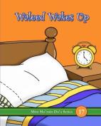 Waleed Wakes Up