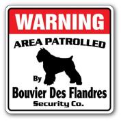 BOUVIER DES FLANDRES Security Sign Area Patrolled