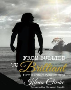 From Bullied to Brilliant