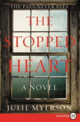 The Stopped Heart [Large Print]