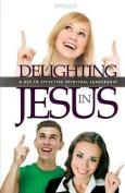 Delighting in Jesus