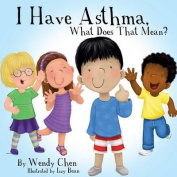 I Have Asthma, What Does That Mean?