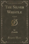The Silver Whistle, Vol. 2