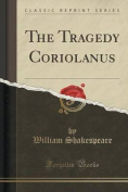 The Tragedy Coriolanus