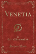 Venetia (Classic Reprint)