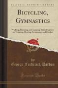 Bicycling, Gymnastics