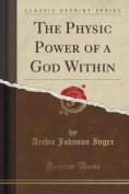 The Physic Power of a God Within
