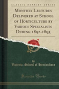 Monthly Lectures Delivered at School of Horticulture by Various Specialists During 1892-1893