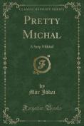 Pretty Michal