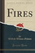 Fires (Classic Reprint)