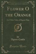 Flower O the Orange