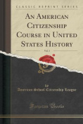 An American Citizenship Course in United States History, Vol. 3