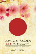 Comfort Women Not Sex Slaves