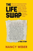 The Life Swap: A True Story